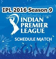 IPL 2016 T20 Match Schedule: FIXTURE DATE TIME VENUE