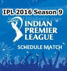 IPL 2016 T20 Match Schedule: FIXTURE DATE TIME VENUE