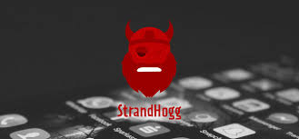 What is StrandHogg? How to know if it is in your Phone? Dnewscafe| How you can be safe from strandfogg